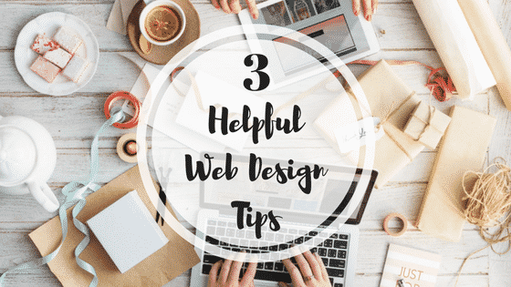 3 Helpful Web Design Tips
