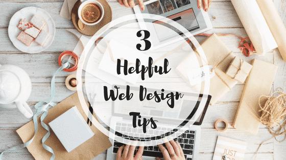 3 Helpful Web Design Tips