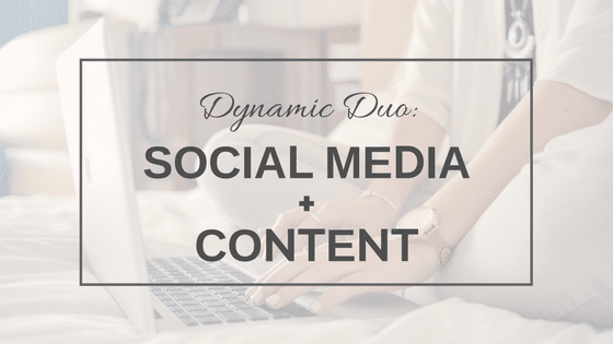 Dynamic Duo: Social Media + Content