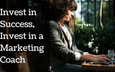 Invest in Success, Invest in a Marketing Coach