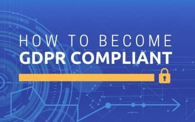 How to Become GDPR Compliant