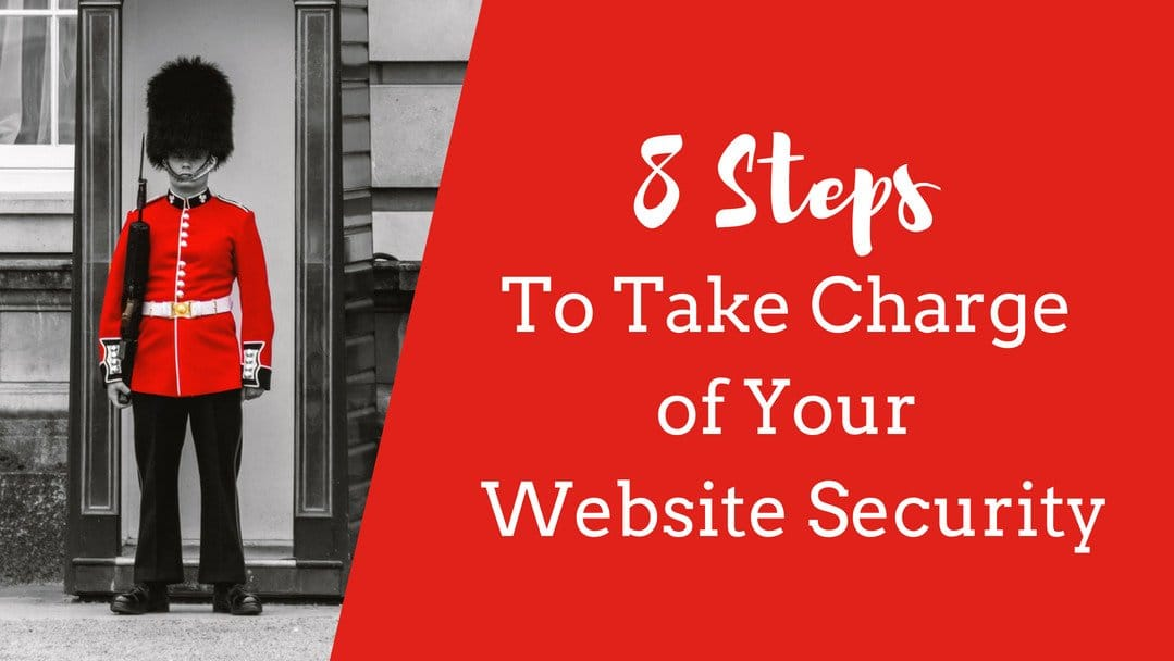8 Steps to Take Charge of Your Website Security