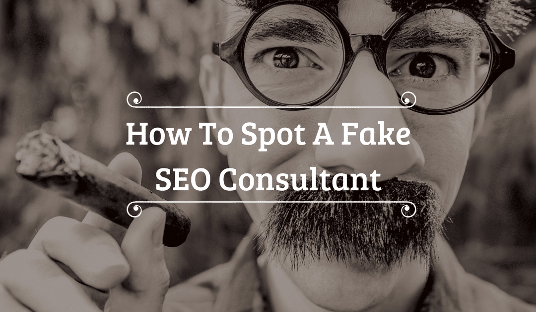 How To Spot A Fake SEO Consultant