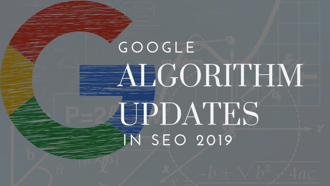 Google Algorithm Updates in SEO – 2019