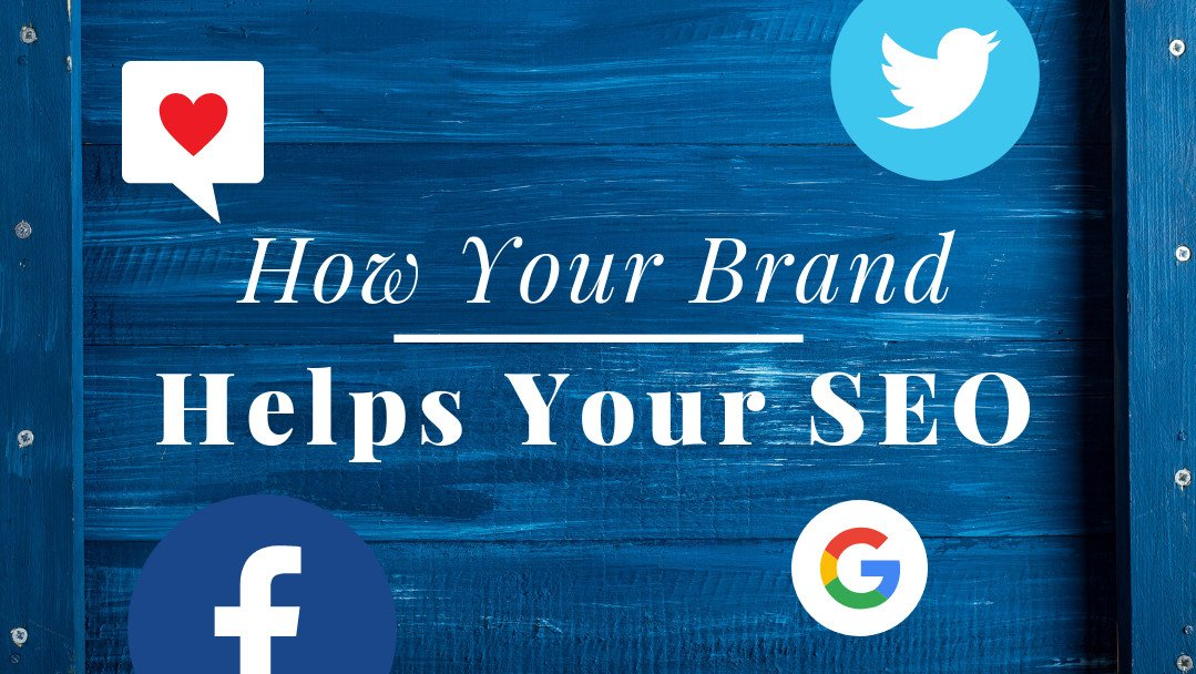 How Your Brand Helps Your SEO