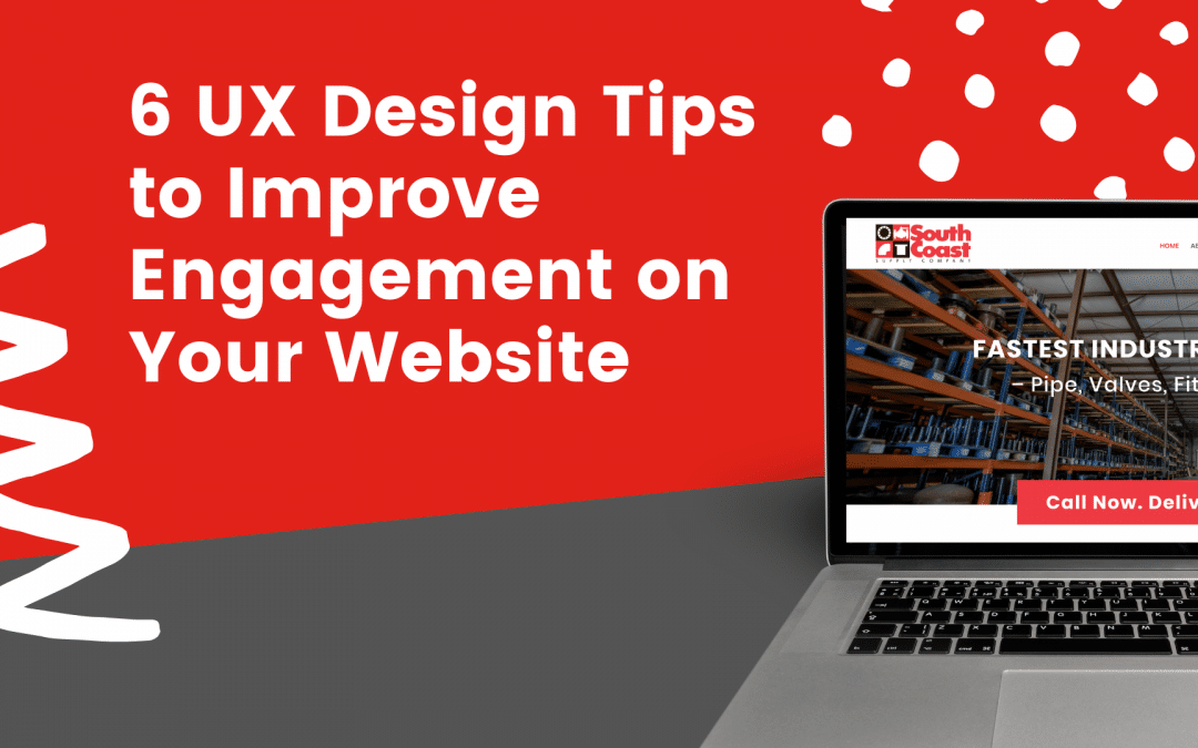 6 UX Design Tips to Improve Engagement on Your Website