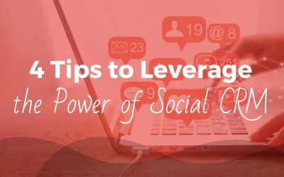 4 Tips to Leverage the Power of Social CRM