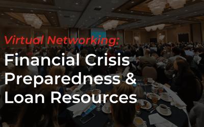 Virtual Networking: Financial Crisis Preparedness & Loan Resources