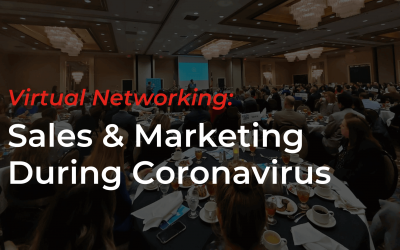 Virtual Networking: Sales & Marketing During Coronavirus